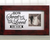 5X10 Picture Frame Distressed Red Black Quote Wedding Photo Mat How Sweet It Is To Be Loved By You