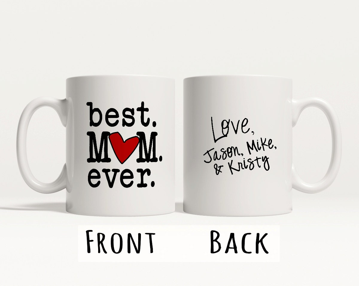 Mother 39 s day gift best mom ever mothers day mug for Best gifts to give mom