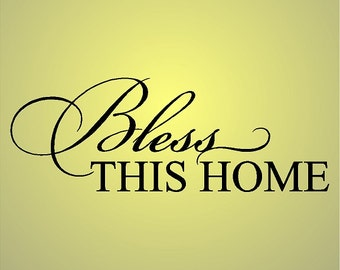Bless This Home.....Home Wall Decal Quotes Words Sayings Removable Home Wall Lettering