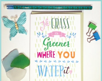 Greeting Card - The Grass is Greener Where You Water it