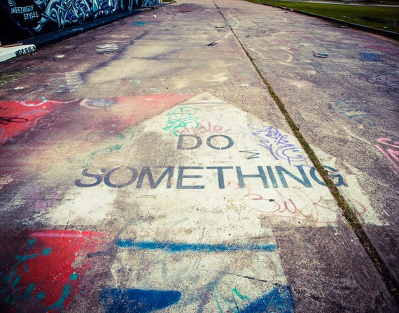 Fine Art Photography Graffiti Inspirational Quote Houston