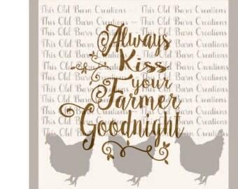 Always Kiss Your Farmer Goodnight SVG DXF JPG pdf png cutting file
