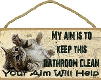 "Kitten My Aim Is To Keep This Bathroom Clean Kitty Cat Bathroom Sign Plaque 5""x10"""