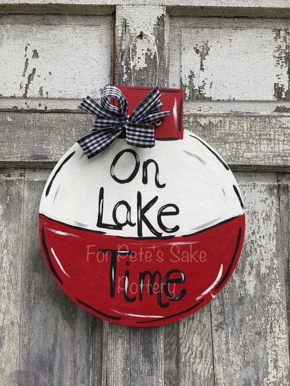 Lake door hanger, Lake bobber sign, on Lake time sign, Lake theme door hanger, hand painted door hanger, Lake sign, at the lake sign