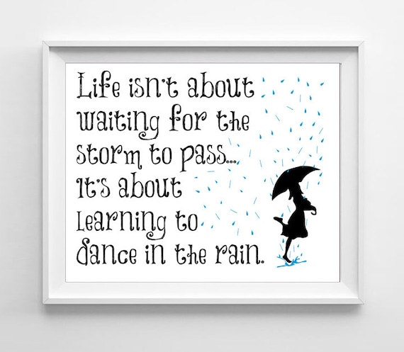 DANCE In The Rain Inspirational Quote Art Print By