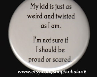 Weird and Twisted Kid Button