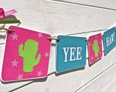 YEE HAW banner, party banner, sheriff callie inspired banner, cactus, pink green blue, western party, western photo prop, girl western decor
