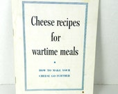 Cheese Recipes for Wartime Meals War Pamphlet 1940s frugal homestead Kraft