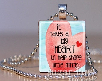 It takes a big heart to help shape little minds - (Teacher's Necklace - red, blue, pink, watercolor) - Scrabble Tile Pendant with Chain