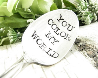 You Color My World. Stamped Spoon. Inspirational Quote. Hand Stamped Vintage Silverware for Birthday Gift Idea. 394SP