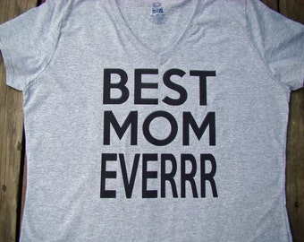 Womens - Best Mom EVERRR Tee shirt-  ladies vneck - Mother's day gift, 4 color choices ( pink, white, gray, azalea pink)Custom printed