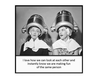 Retro Magnet - I love how we can look at each other and instantly know we are making fun of the same person - Vintage Women Best Friends