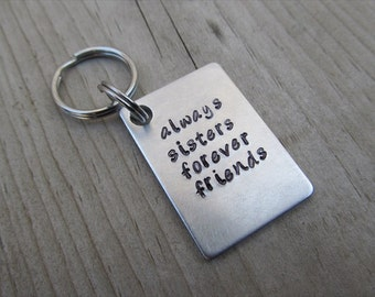 """Sister Keychain- Gift for Sister- Keychain- """"always sisters forever friends""""- Keychain - Hand-Stamped Keychain by Jenn's Handmade Jewelry"""
