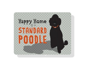 """Happy Home of a Standard (black) Poodle Sign 12X9"""""""