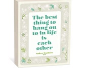 The Best Thing to Hang on to in Life is Each Other, Audrey Hepburn Quote,  Woodblock Art Sign