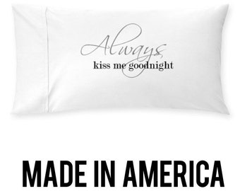 couples pillow cases Always Kiss Me Goodnight Pillow Case For Weddings, Couples, Love Pillowcases, His and Hers Pillows Couples Pillow