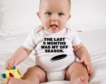Ultimate Frisbee Baby Onesie, Funny The Last Months were my off season