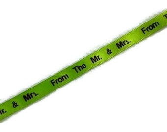 "Lime Green with Dark Brown print ""From The Mr. & Mrs.""...3/8"" X 4 yards"