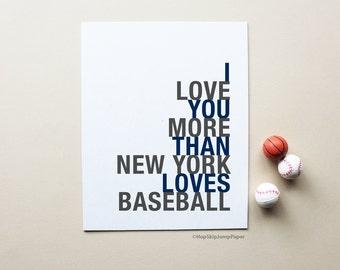 NY Baseball Art Print, I Love You More Than New York Loves Baseball, Sports Poster