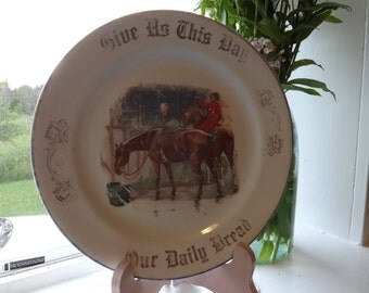 ANtique Vintage Plate Give Us This Day Our Daily Bread very sweet