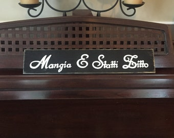 Shut up and Eat  Mangia E Statti Zitto Italian Sign Plaque Kitchen Food Dining Room U Pick Color Wooden Hand Painted Nonni Wisdom
