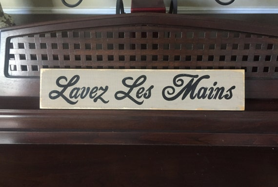 Lavez Les Mains Bathroom Sign Plaque Wash Your Hands in FRENCH Paris France Apt Chic Wooden Hand Painted You Pick Color Francophile