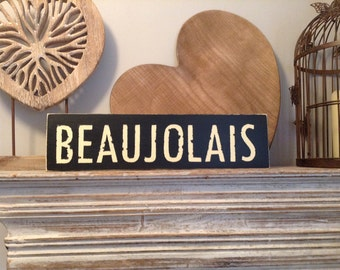 Handmade Wooden Sign - BEAUJOLAIS - Rustic, Vintage, Shabby Chic