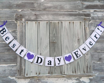 Wedding decorations - Best Day Ever banner - Bridal shower Decorations - Wedding photo prop - your color choice