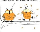 Funny mug with Owls and Coffee or Capuccino Joke