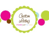 CUSTOM LISTING for Alyssa -by Whittle Whimsy