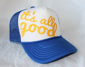 IT'S ALL GOOD trucker hat - more hat colors available