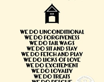 In This Dog House  | We Do Undonditional Quote | Pet Decor | At Checkout, Choose Lustre Print or Gallery Wrapped Canvas