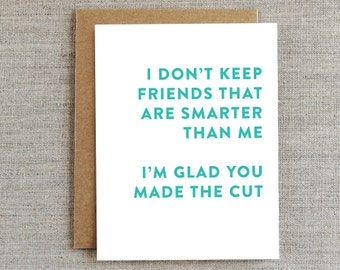Funny Friendship Card, Funny Friend Card, Sarcastic Card, Humor Card, Card for Him, Card for Her, Just Because Card