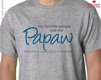 My Favorite People Call Me Papaw Shirt - Father's Day Gift - Papaw Birthday Gift or Papaw Christmas Gift