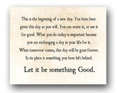 Beginning of a New Day Let it Be Something Good Quote Love Inspirational Quote, Motivational Quote, Nursery Decor, Literary, Fine Art Print