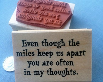 Rubber Stamp Even though the miles keep us apart you are often in my thoughts.