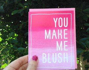 You Make Me Blush Greeting Card