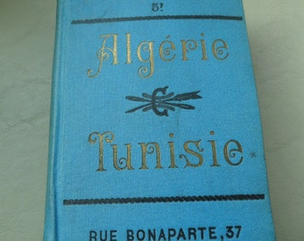 A831)  1910 Travel Guide Conty Allgerie and Tunisie published in Paris