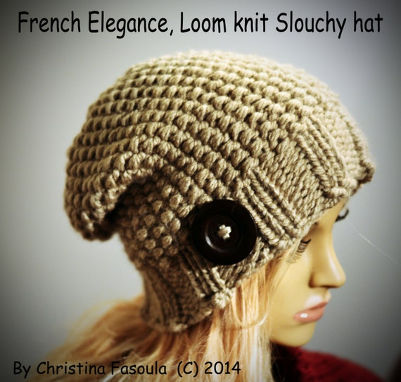Loom Knitting Pattern French Elegance Slouchy Hat