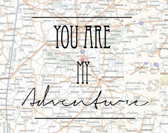 You Are My Adventure - Atlas 8 x 10 downloadable print
