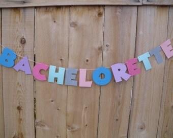 Bachelorette Banner  - Bachelorette Party Banner, Bachelorette Garland