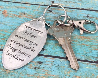 Alice in Wonderland Keychain, Sometimes I believe as many as six impossible things before breakfast keychain, Gift for friend, sister, mom