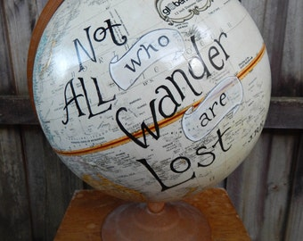 "CUSTOM PAINTED JRR Tolkien quote ""Not All Who Wander Are Lost"" Hand Painted Globe"