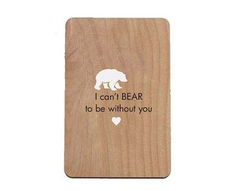 I Can't Bear be Without You Wood Laser-Cut Card