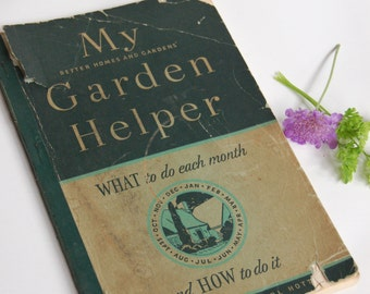 Better Homes and Gardens Book.Shabby Garden Book. 1930s garden book. Month by month garden book