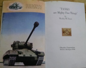 "Vintage Book ""Tanks Are Mighty Fine Things"", by Wesley W. Stout"