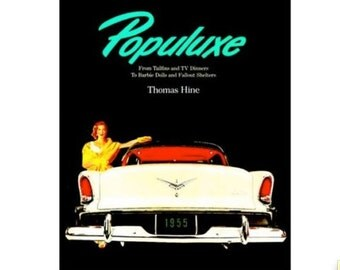 POPULUXE by Thomas Hine 1986 Atomic Pop Googie Design Mid Century Modern book