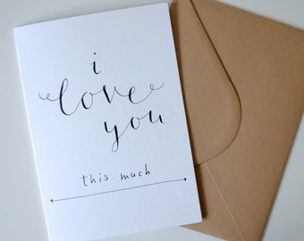 I Love You This Much / A5 Greetings Card / Calligraphy & Illustration