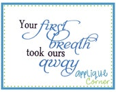 INSTANT DOWNLOAD Your First Breath took our Away design in digital format for embroidery machine by Applique Corner