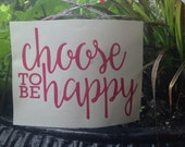 Choose happy car decal. FREE SHIPPING